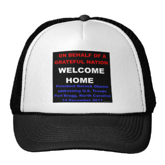 Welcome Home U S Troops - Obama at Fort Bragg NC Hat