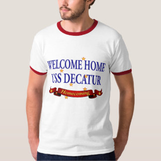 Welcome Home USS Decatur T-shirt