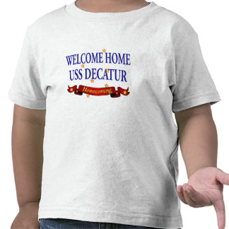 Welcome Home USS Decatur Tee Shirts