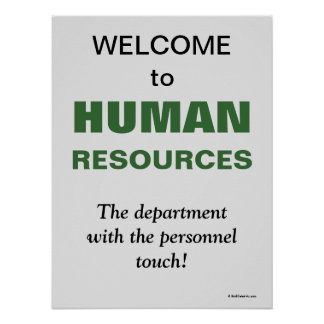 Welcome Human Resources Witty Slogan Office Sign Poster
