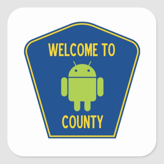 Welcome To Android County (Bug Droid Sign) Square Sticker