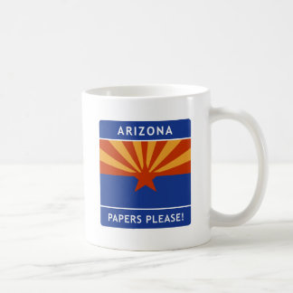 Welcome to Arizona, Papers Please! Coffee Mugs