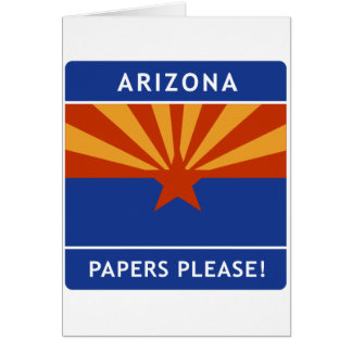 Welcome to Arizona, Papers Please! Greeting Card