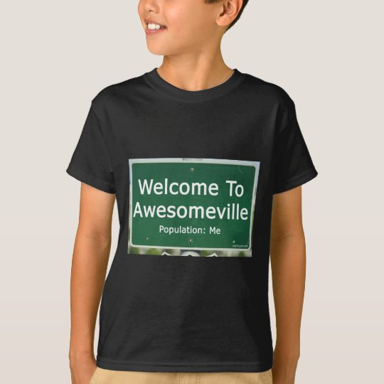 Welcome To Awesomeville Population Me T-Shirt