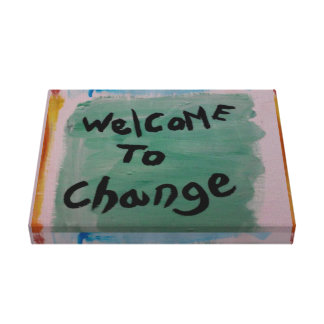 welcome to change canvas print