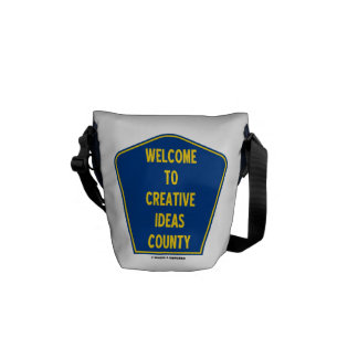 Welcome To Creative Ideas County (Sign Humor) Messenger Bags