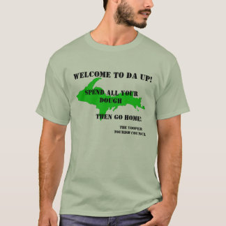 Welcome to Da UP T-Shirt