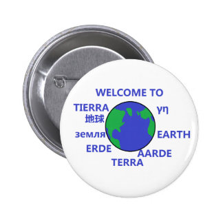 WELCOME TO EARTH 6 CM ROUND BADGE
