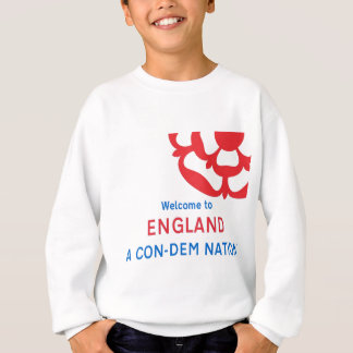 Welcome to England: A Con-Dem Nation Sweatshirt