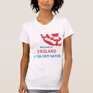 Welcome to England: A Con-Dem Nation T-Shirt