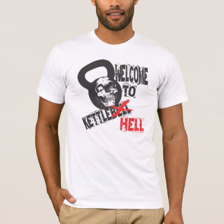 Welcome to Kettlebell Hell tshirt