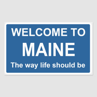 Welcome to Maine Sign - Sticker