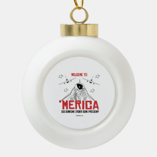 Welcome to Merica - Did someone order some freedom Ceramic Ball Decoration