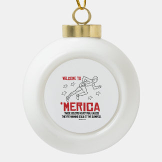 Welcome to Merica - These Colors Never Run Ceramic Ball Decoration