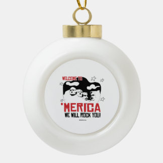 Welcome to Merica - We will Rock You Ceramic Ball Decoration