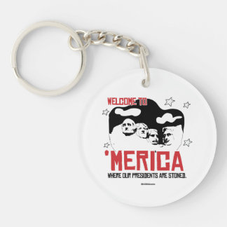 Welcome to Merica - Where our Presidents are Stone Double-Sided Round Acrylic Key Ring