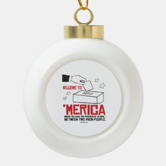 Welcome to Merica - Where you have the freedom Ceramic Ball Decoration