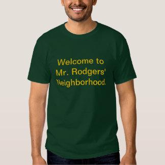 Welcome to Mr. Rodgers' Neighborhood. Tshirt