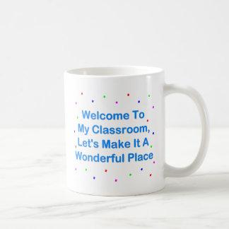 Welcome To My Classroom Coffee Mug