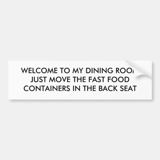 WELCOME TO MY DINING ROOM BUMPER STICKER