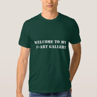 welcome to my   f-ART gallery T-shirt