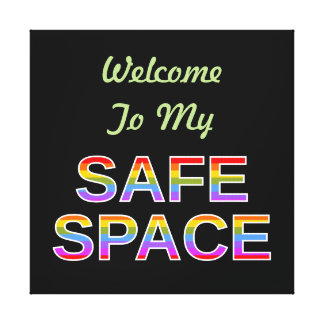 Welcome To My SAFE SPACE Canvas Print