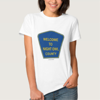 Welcome To Night Owl County (Signs) T Shirt