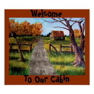 Welcome To Our Cabin Print