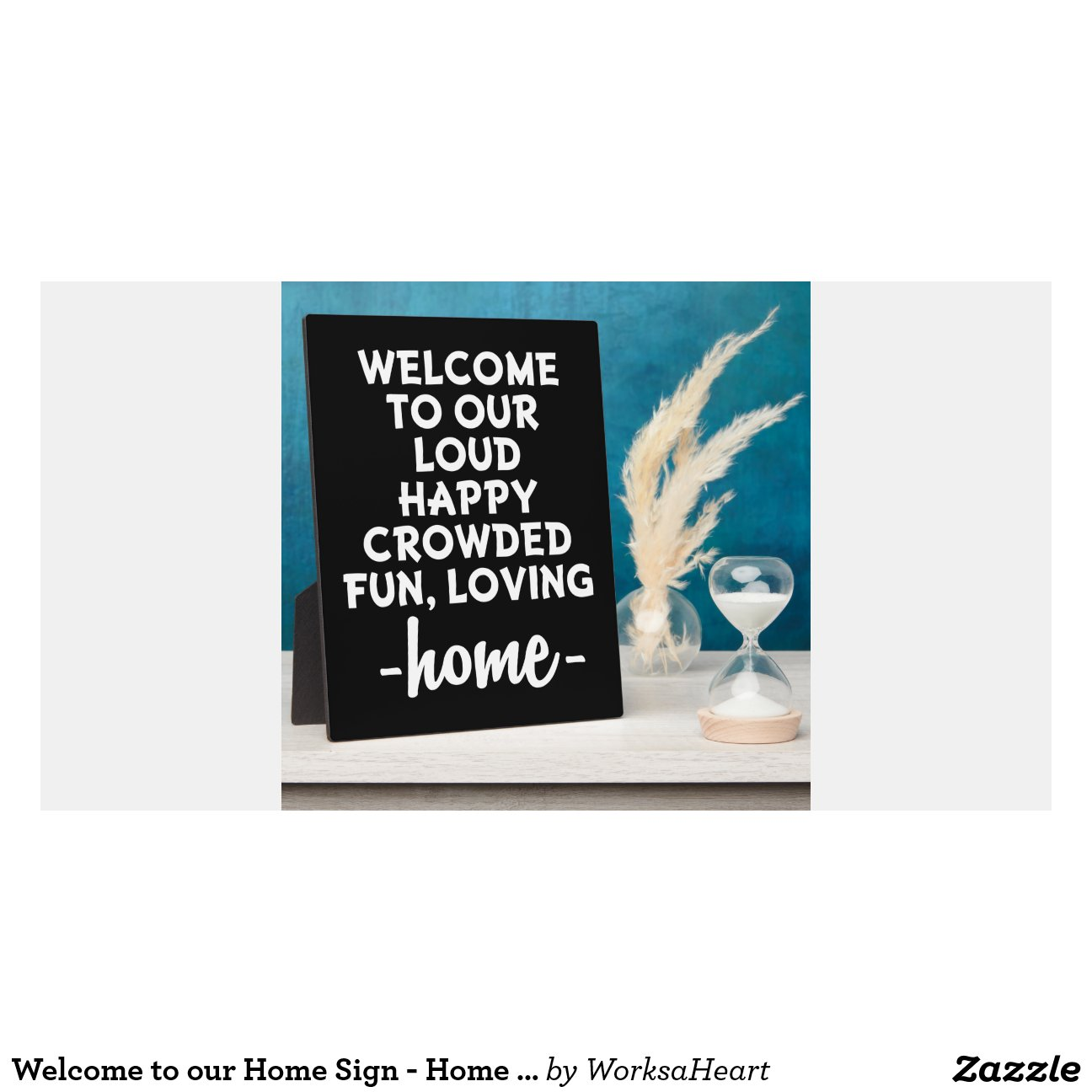 Welcome To Our Home Sign Home Decor Zazzle
