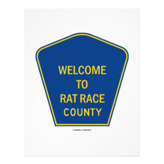 Welcome To Rat Race County Signs Flyers