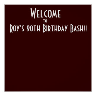 Welcome to Roy s 90th Birthday Bash Print