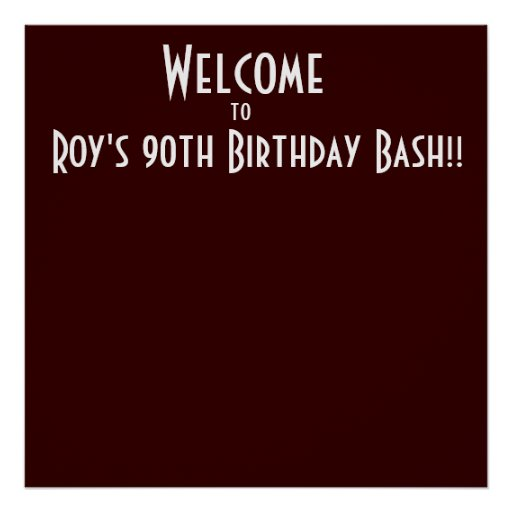Welcome, to, Roy's 90th Birthday Bash!! Print