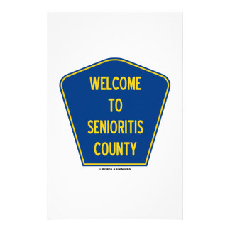 Welcome To Senioritis County (Sign Humor) Stationery