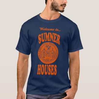 Welcome to Sumner Houses T-Shirt