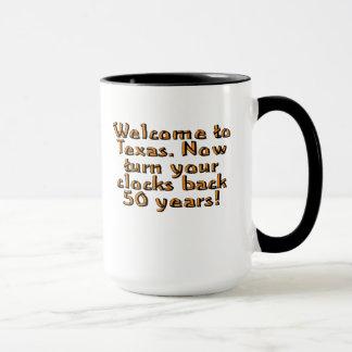 Welcome to Texas. Now turn your clocks back 50... Mug