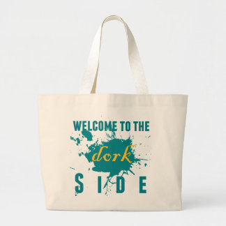 Welcome to the Dork side Tote Bags