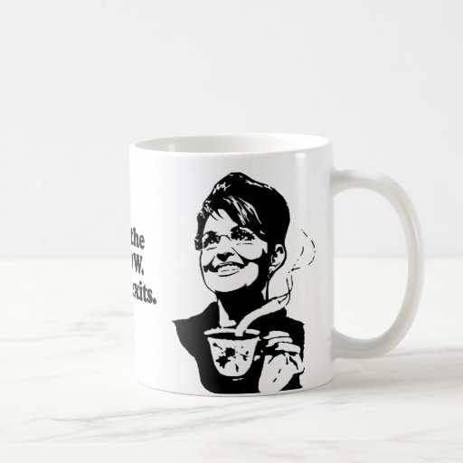 Welcome to the freak show. There are no exits Coffee Mugs