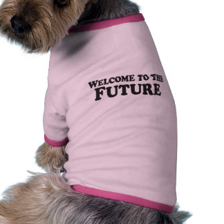 Welcome to the Future - Pet Shirt