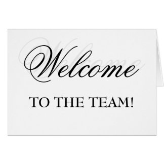 Welcome To The Team! Greeting Card