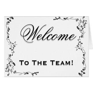 Welcome To The Team Swirl Floral Black & White Greeting Card