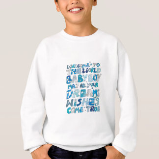 Welcome To The World Baby Boy Sweatshirt