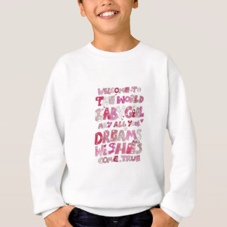 Welcome To The World Baby Girl Sweatshirt