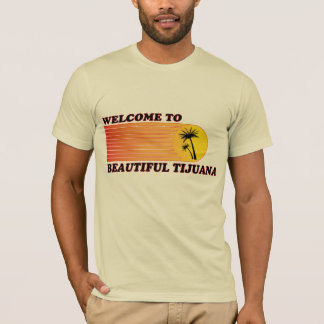 Welcome to Tijuana T-Shirt