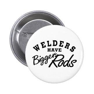 Welders Have... 6 Cm Round Badge