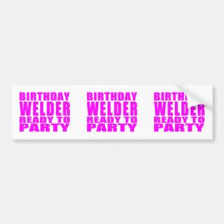 Welders : Pink Birthday Welder Ready to Party Bumper Sticker