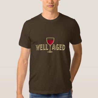 Well Aged T Shirts