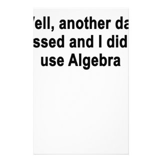 Well another day passed and I didn t use Algebra Stationery