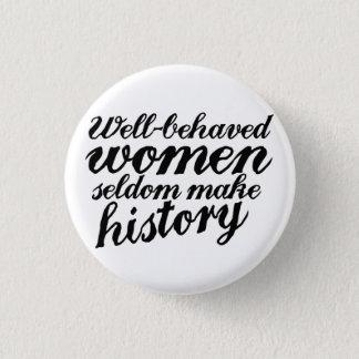 Well behaved women 3 cm round badge