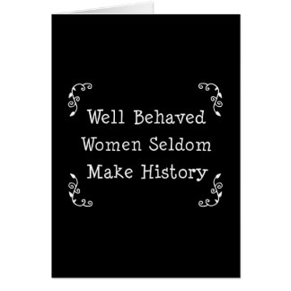 Well Behaved Women Card
