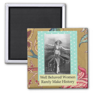 Well Behaved Women Funny Magnet
